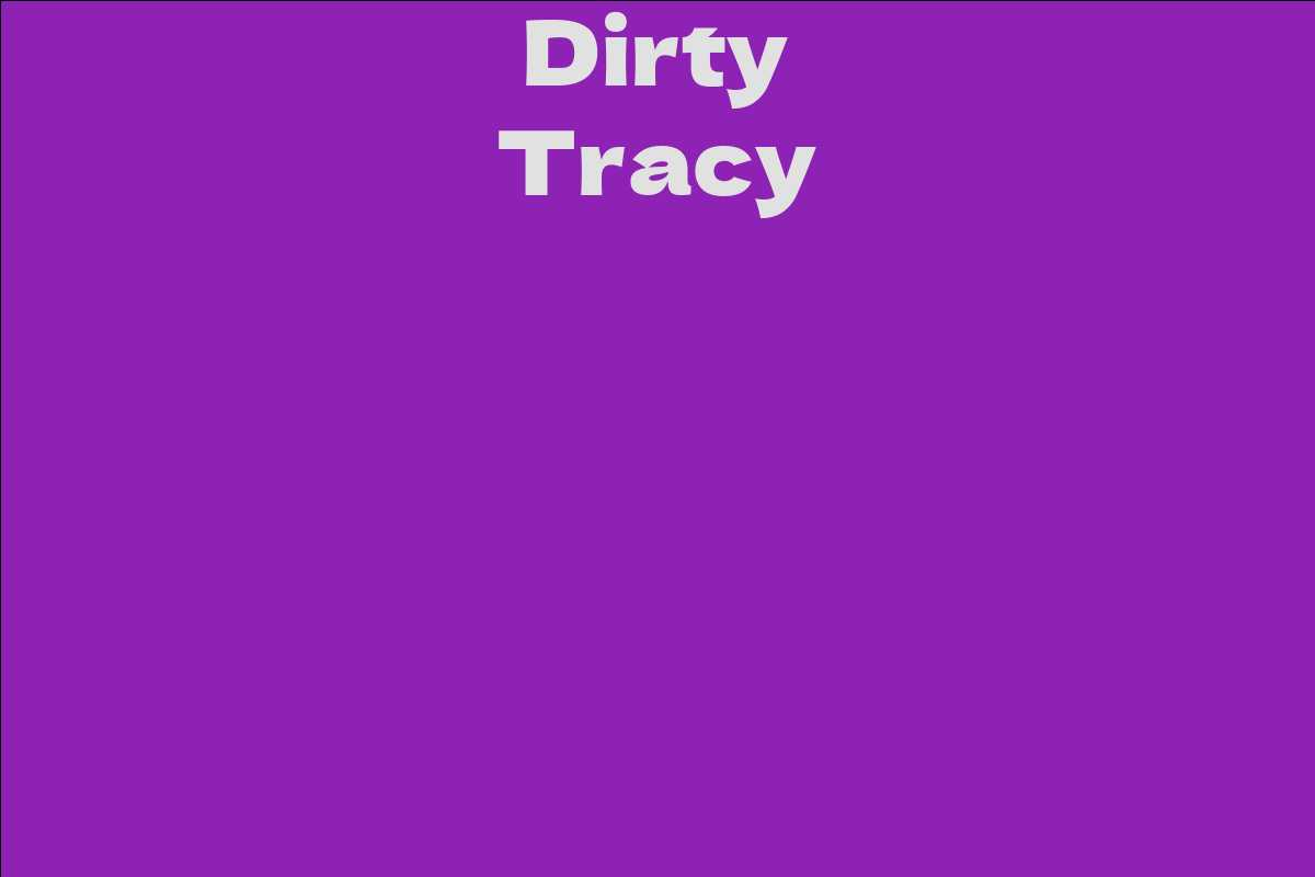 Dirty Tracy