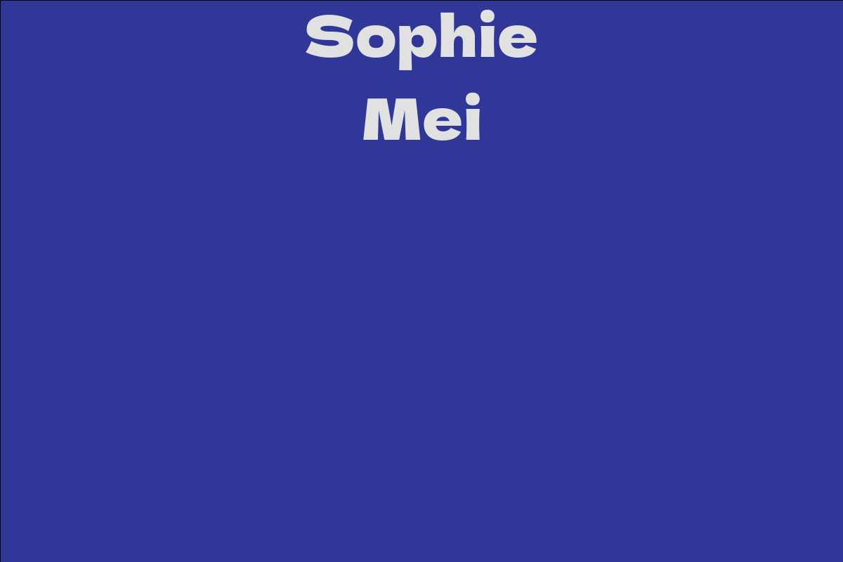 Mei sophie Sophie Mei